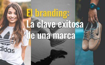El branding: La clave exitosa de una marca