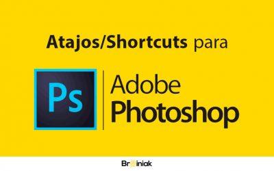 Photoshop: Los mejores Atajos/Shortcuts